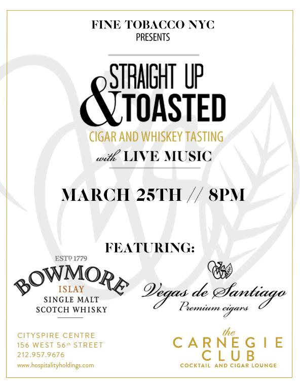 Post image for Event Invite: Straight Up & Toasted With Vegas De Santiago Cigars and Bowmore Scotch