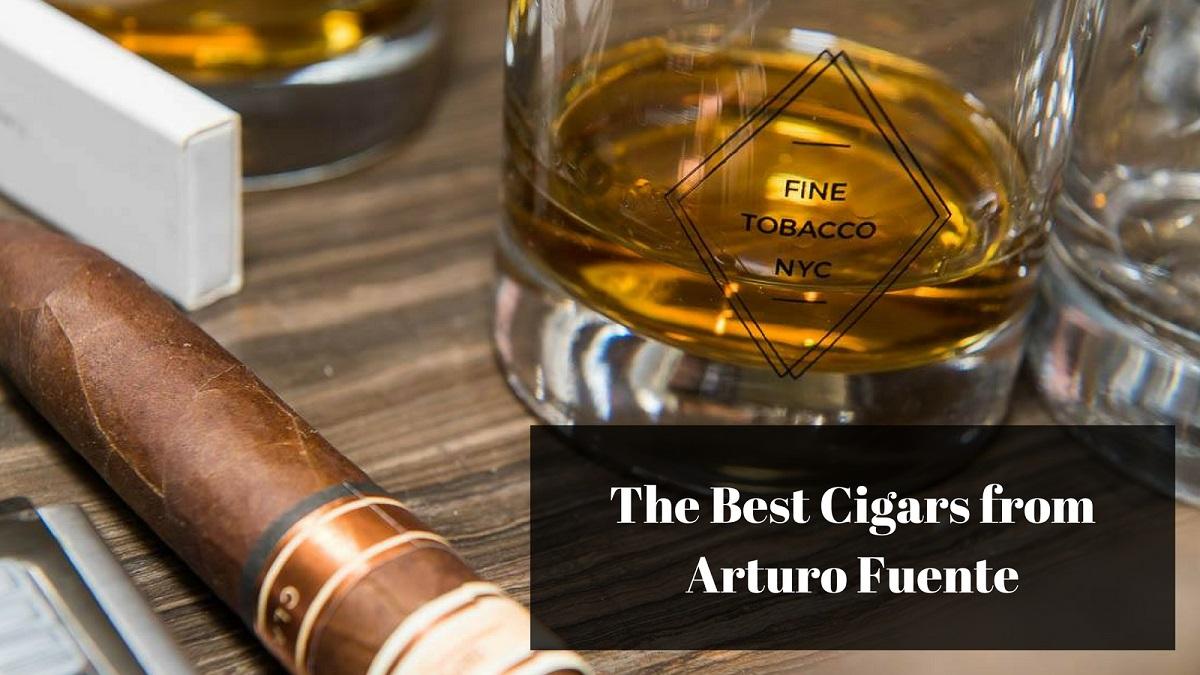 best arturo fuente cigars