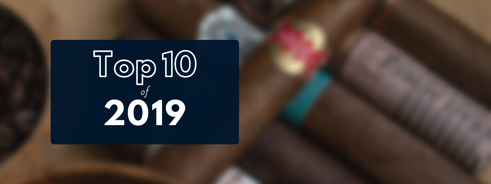 Top 10 Cigars of 2019